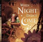 When Night Didn't Come