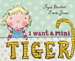 I Want a Mini Tiger