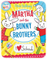 Martha and the Bunny Brothers: I Heart School