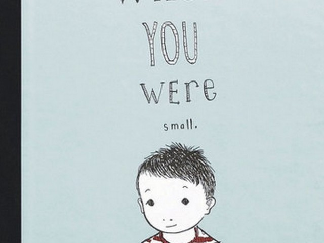 A Picturebook A Week: When You Were Small