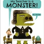 A picturebook a week: My teacher is a Monster! (No, I am Not)