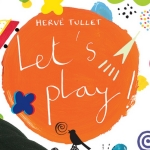 "Hervé Tullet's ""Let's Play"" series"