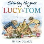 A Picturebook a week: Lucy and Tom at the Seaside