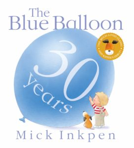 "BLOG TOUR: Mick Inkpen's ""The Blue Balloon"" is 30 years old!"
